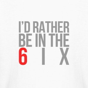 I'd rather be in the 6ix - Kids' Long Sleeve T-Shirt