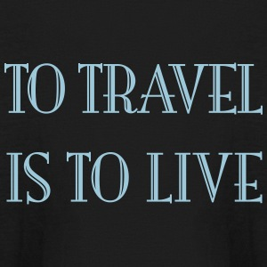 To travel is to live - Kids' Long Sleeve T-Shirt