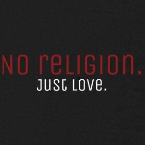 No Religion. Just Love. - Kids' Long Sleeve T-Shirt