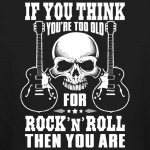 Too old for Rock n Roll - Kids' Long Sleeve T-Shirt