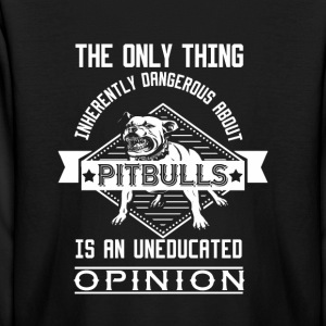Pitbulls The only thing - Kids' Long Sleeve T-Shirt