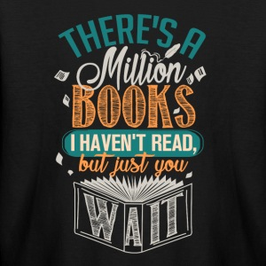 There's A Million Books I Haven't Read - Kids' Long Sleeve T-Shirt
