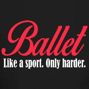 Ballet like a sport only harder - Kids' Long Sleeve T-Shirt