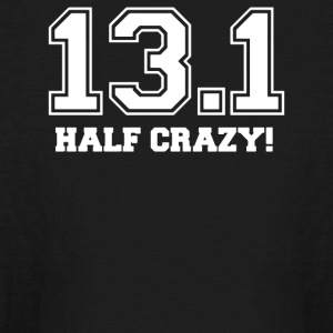 13 1 Miles Half Crazy - Kids' Long Sleeve T-Shirt