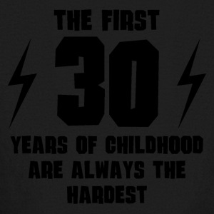 The First 30 Years Of Childhood - Kids' Long Sleeve T-Shirt