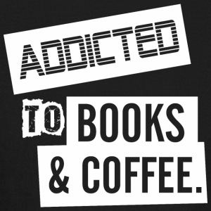 Addicted To Books And Coffee - Kids' Long Sleeve T-Shirt