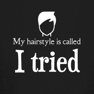 My hairstyle is called I TRIED - Kids' Long Sleeve T-Shirt