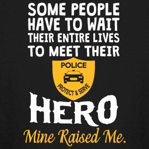 I Raised My Hero Police Officer T Shirt - Kids' Long Sleeve T-Shirt