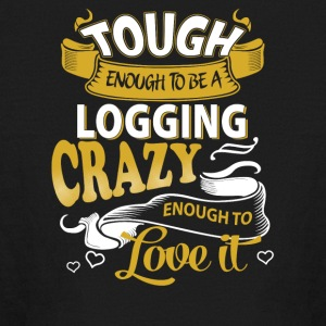 Touch enough to be a logging - Kids' Long Sleeve T-Shirt