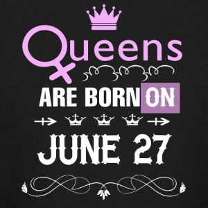 Queens are born on June 27 - Kids' Long Sleeve T-Shirt