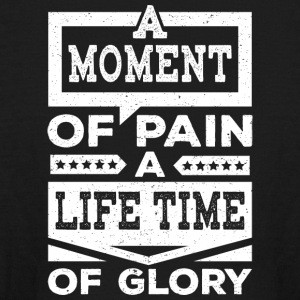 A Moment of Pain A Life Time Of Glory - Kids' Long Sleeve T-Shirt