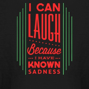 I can lauch because i have known sadness - Kids' Long Sleeve T-Shirt