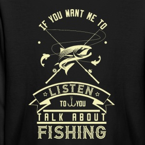 If you want to talk to me fishing - Kids' Long Sleeve T-Shirt