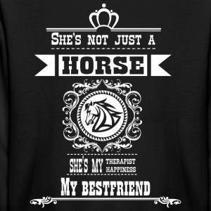 She is not just a horse she is my best friend - Kids' Long Sleeve T-Shirt