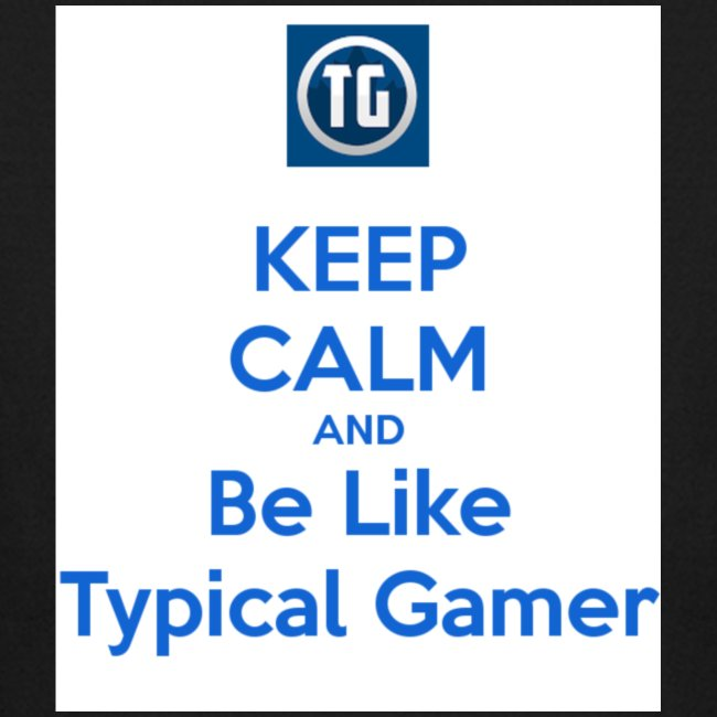 keep calm and be like typical gamer
