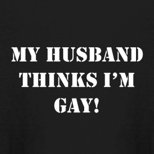 Husband Thinks I m Gay - Kids' Long Sleeve T-Shirt