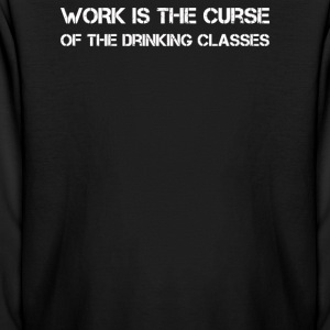 WORK IS THE CURSE OF THE DRINKING CLASSES - Kids' Long Sleeve T-Shirt