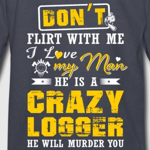 He is a crazy Logger T-Shirts - Kids' Long Sleeve T-Shirt