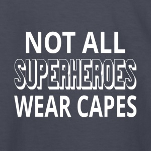Not All Superheroes Wear Capes - Kids' Long Sleeve T-Shirt