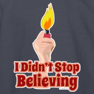 I Didn't Stop Believing Too - Kids' Long Sleeve T-Shirt