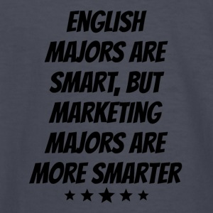 Marketing Majors Are More Smarter - Kids' Long Sleeve T-Shirt