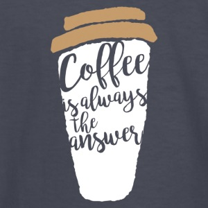 Coffee is allways the answer - Kids' Long Sleeve T-Shirt