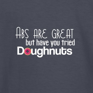 Abs are great but have you tried doughnuts? - Kids' Long Sleeve T-Shirt