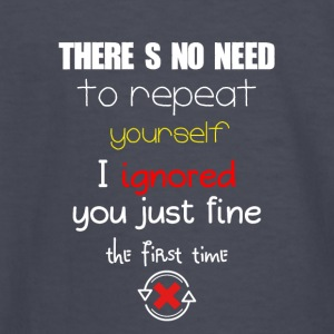 There's no need to repeat yourself - Kids' Long Sleeve T-Shirt