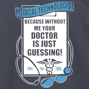 Medical Technologist T Shirt - Kids' Long Sleeve T-Shirt