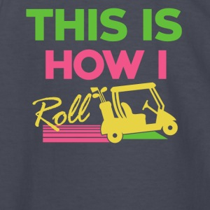This is how to roll... - Kids' Long Sleeve T-Shirt
