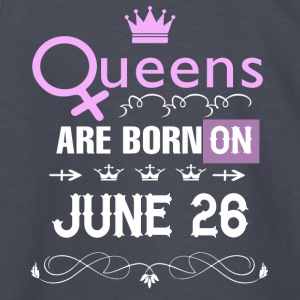 Queens are born on June 26 - Kids' Long Sleeve T-Shirt