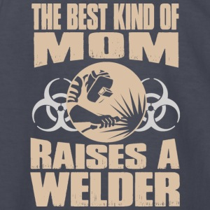 The Best Kind Of Mom Raises A Welder - Kids' Long Sleeve T-Shirt