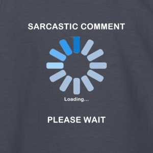 Sarcastic Comment Loading Funny T Shirt - Kids' Long Sleeve T-Shirt