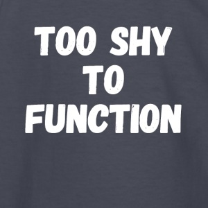 too shy to function - Kids' Long Sleeve T-Shirt