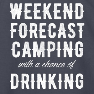 weekend forecast camping with a chance of drinking - Kids' Long Sleeve T-Shirt