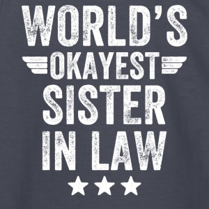 world's okayest sister in law - Kids' Long Sleeve T-Shirt