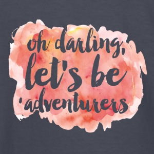 Oh Darling, Lets Be Adventurous - Kids' Long Sleeve T-Shirt