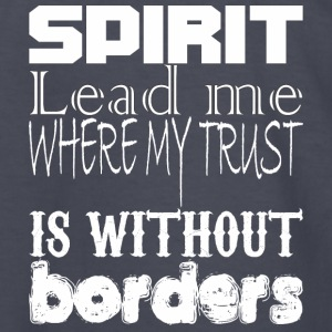 Spirit Lead Me Where My Trust Is Without Border - Kids' Long Sleeve T-Shirt