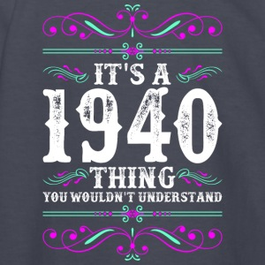 Its A 1940 Thing You Wouldnt Understand - Kids' Long Sleeve T-Shirt