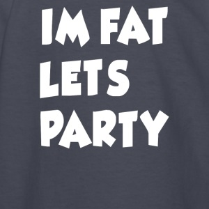 I m Fat Let s Party - Kids' Long Sleeve T-Shirt