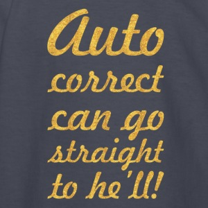 Auto correct can go... Inspirational Quote - Kids' Long Sleeve T-Shirt