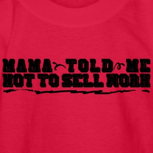 Mama Told Me Not To Sell Work - Kids' Long Sleeve T-Shirt