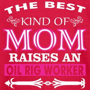 The Best Kind Of Mom Raises An Oil Rig Worker - Kids' Long Sleeve T-Shirt