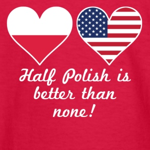 Half Polish Is Better Than None - Kids' Long Sleeve T-Shirt
