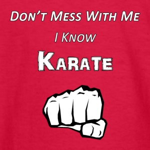 I Know Karate - Kids' Long Sleeve T-Shirt