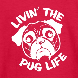 Livin The Pug Life - Kids' Long Sleeve T-Shirt