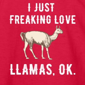 I just freaking love llamas ok - Kids' Long Sleeve T-Shirt