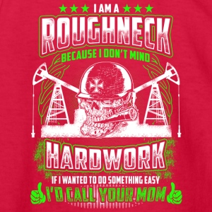 I Am A Roughneck Because I Don't Mind Hardwork - Kids' Long Sleeve T-Shirt