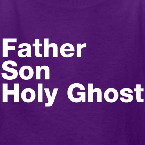 Father Son Holy Ghost - Kids' T-Shirt