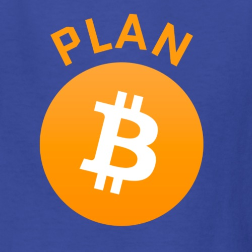 Plan B - Bitcoin - Kids' T-Shirt